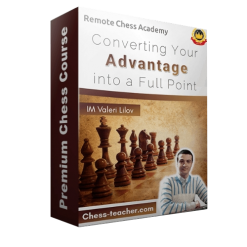 Converting Your Advantage into a Full Point – IM Valeri Lilov