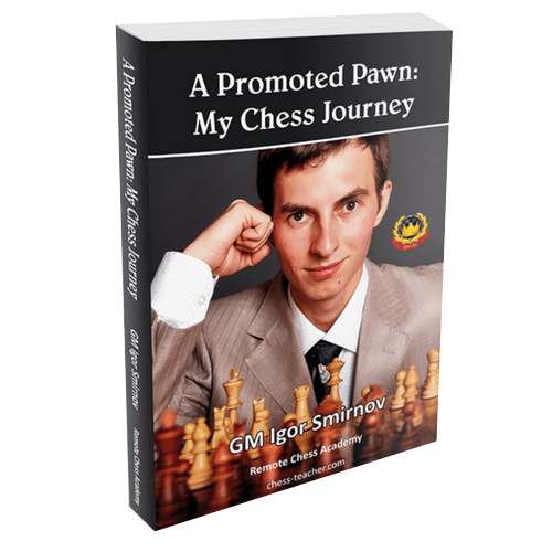 A Promoted Pawn - My Chess Journey - GM Smirnov