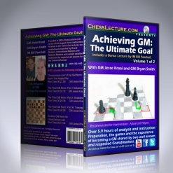 Achieving GM: The Ultimate Goal 2 DVD set – GM Jesse Kraai, GM Bryan Smith and IM Bill Paschall