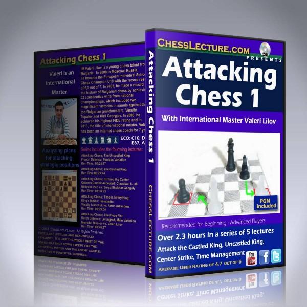 Attacking Chess 1 – IM Valeri Lilov