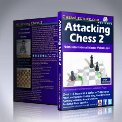Attacking Chess 2 – IM Valeri Lilov