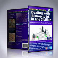 Dealing with the Bishop to b5 in the Sicilian – IM Bill Paschall