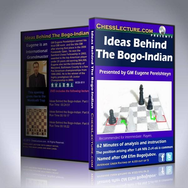 Ideas Behind the Bogo-Indian – GM Eugene Perelshteyn