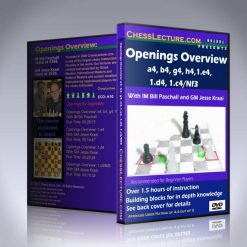 Openings Overview a4, b4, g4, h4, 1.e4, 1.d4, 1.c4/Nf3 – IM Bill Paschall and GM Jesse Kraai