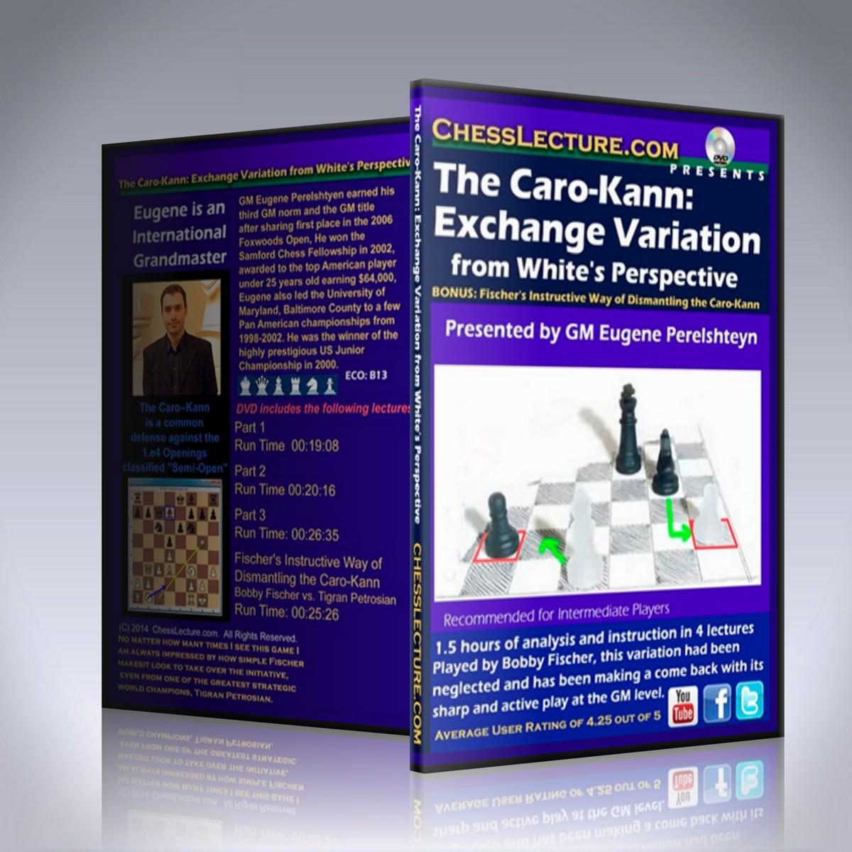 The Caro-Kann Exchange Variation from White's Perspective – GM Eugene Perelshteyn
