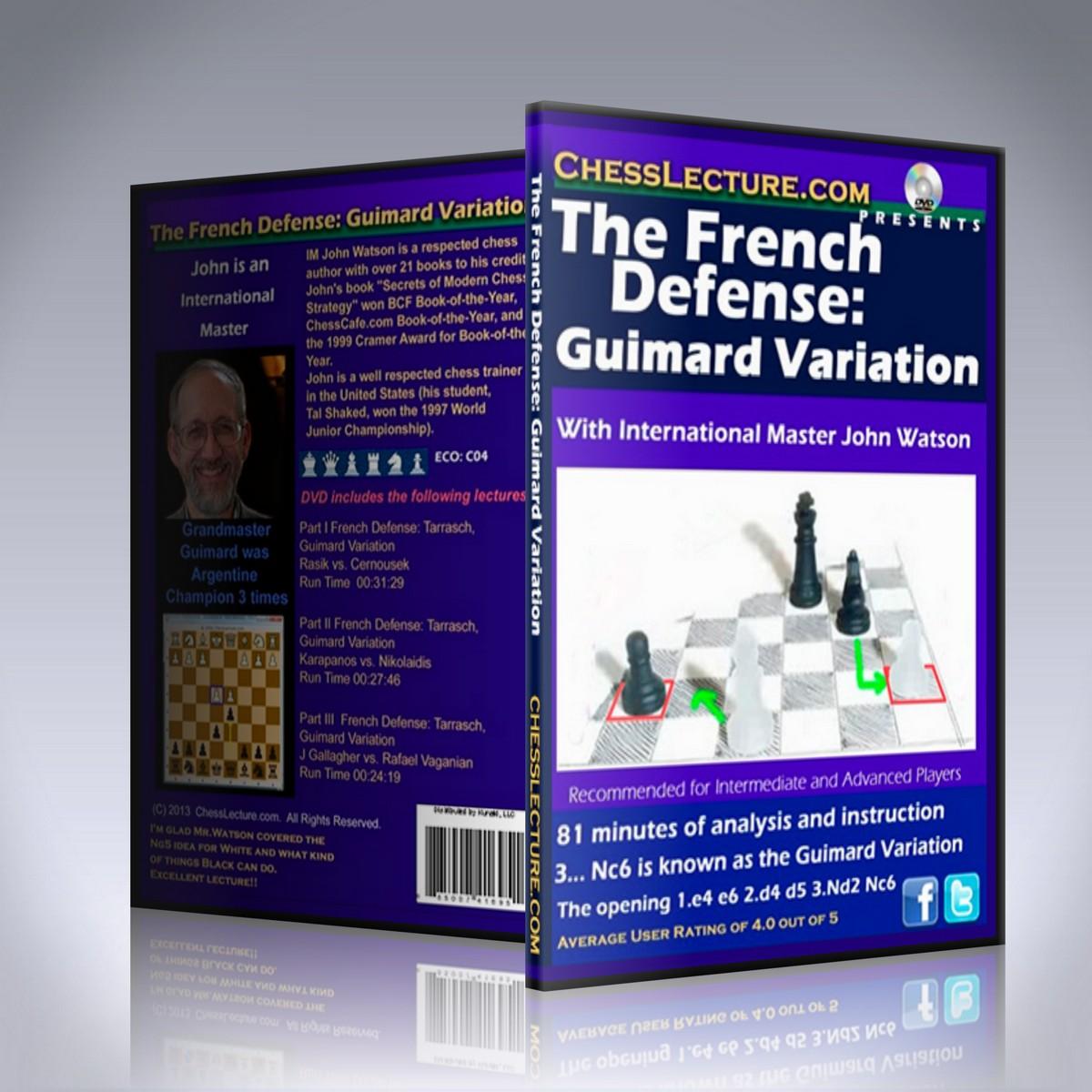 The French Defense: Guimard Variation – IM John Watson