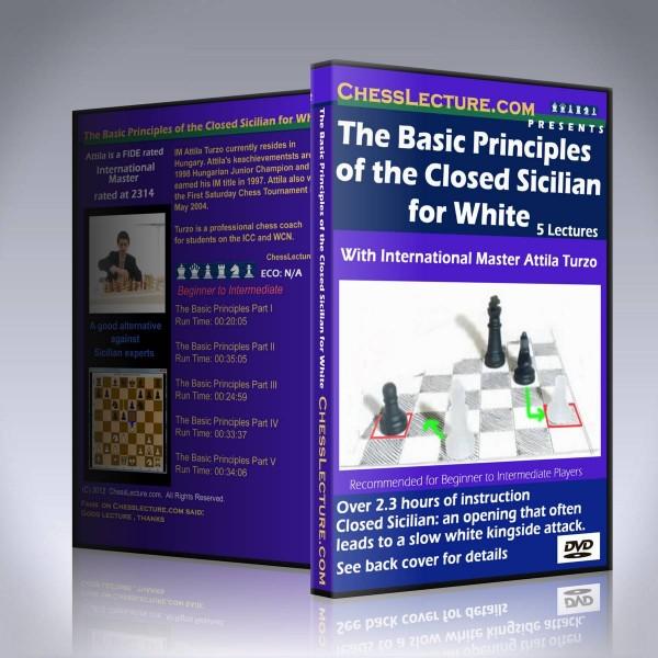 The Basic Principles of the Closed Sicilian for White – IM Attila Turzo