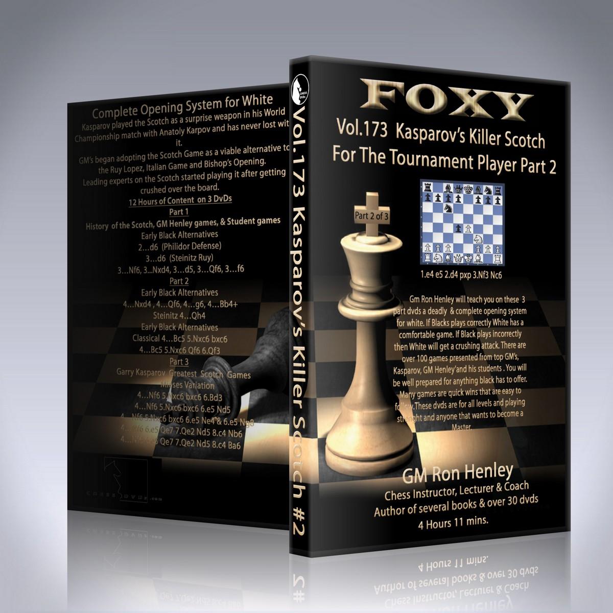 Kasparov's Killer Scotch For The Tournament Player Part 2 – GM Ron Henley