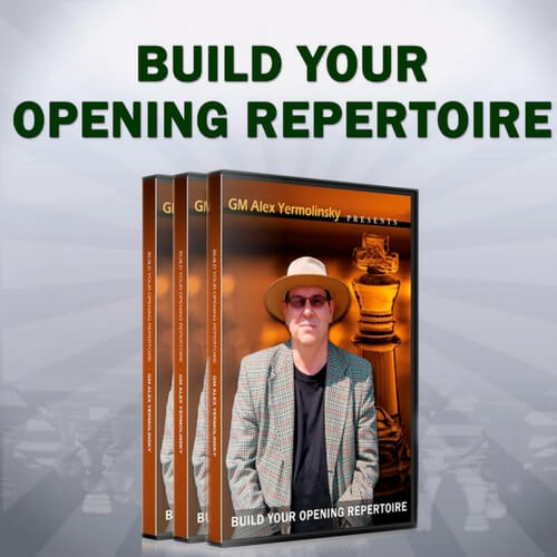Build Your Opening Repertoire with GM Alex Yermolinsky