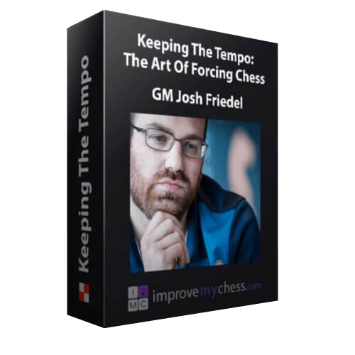 Keeping the Tempo: The Art of Forcing Chess – GM Josh Friedel