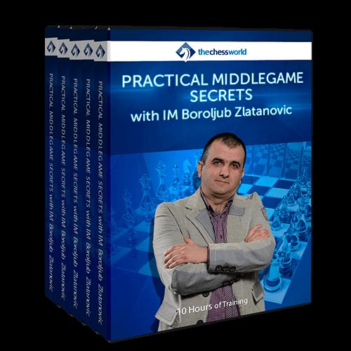 Practical Middlegame Secrets with IM Boroljub Zlatanovic