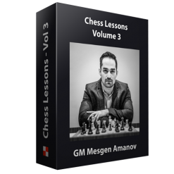 Chess Lessons by GM Mesgen Amanov – Volume 3