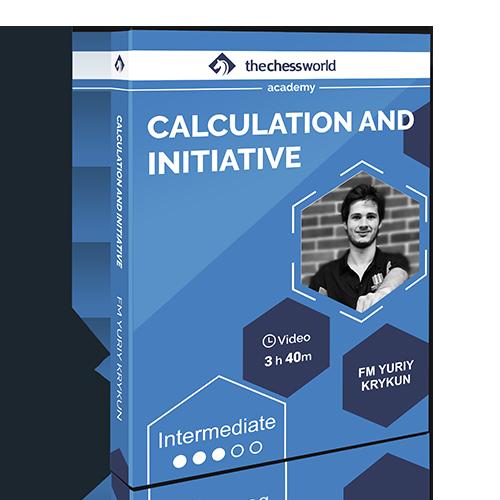 Calculation and Initiative with FM Yuriy Krykun