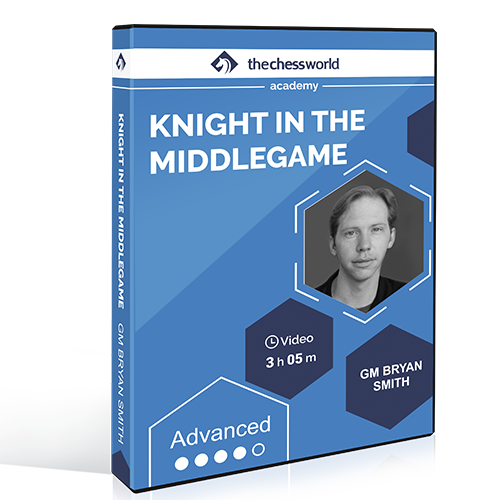 Knight in the Middlegame with GM Bryan Smith