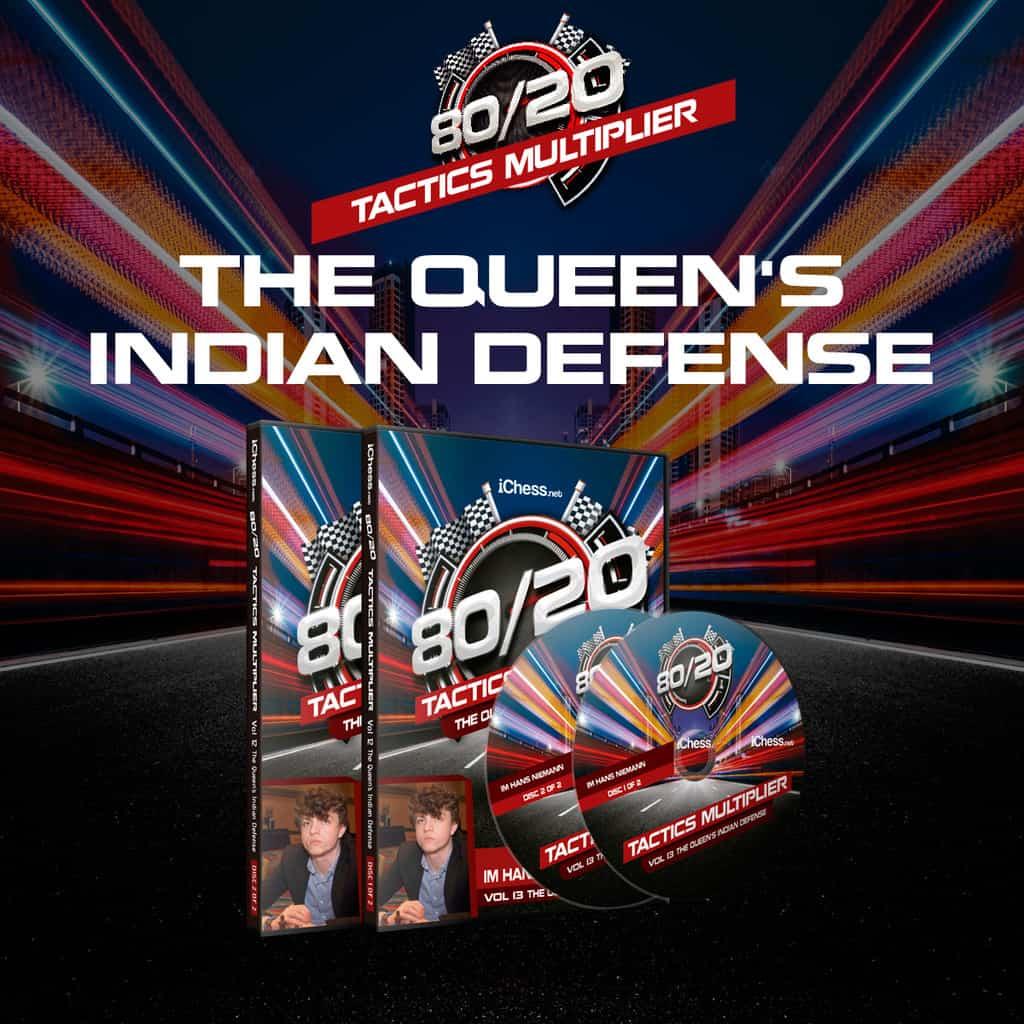 80/20 Tactics Multiplier: The Queen's Indian Defense – IM Hans Niemann