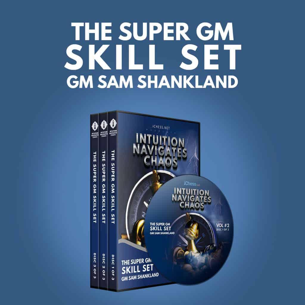 Super GM Skill Set – GM Sam Shankland