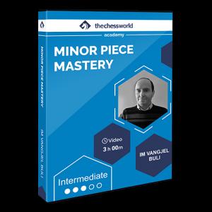 Minor Piece Mastery
