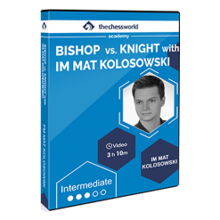 Bishop vs. Knight with IM Mat Kolosowski