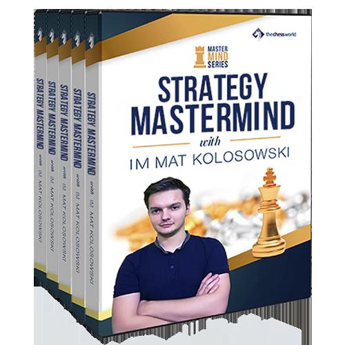 Strategy Mastermind with IM Mat Kolosowski