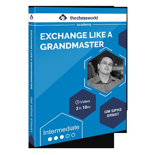 Exchange like a Grandmaster with GM Sipke Ernst
