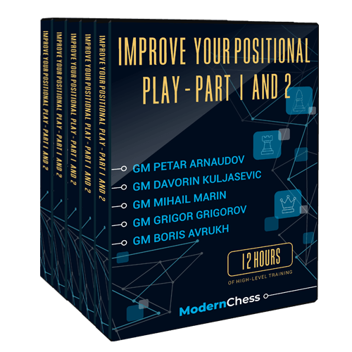 Improve Your Positional Play - Part 1 and 2