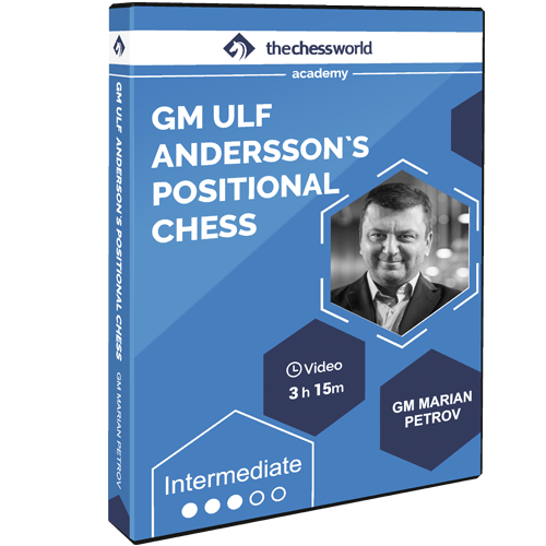 GM Ulf Andersson's Positional Chess with GM Marian Petrov