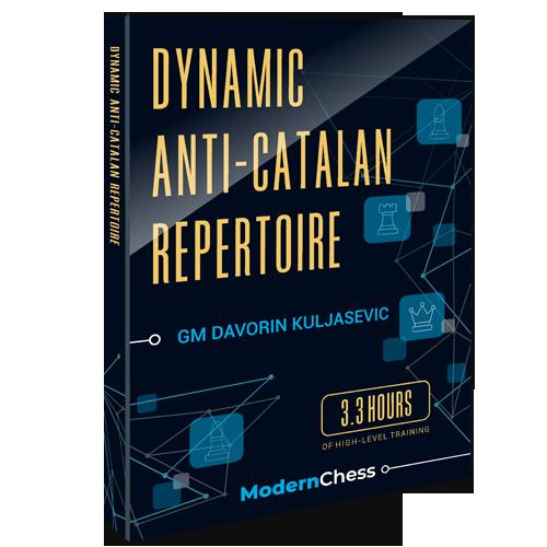 Dynamic Anti-Catalan Repertoire with GM Davorin Kuljasevic