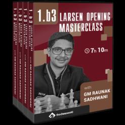 1.b3 Larsen Opening Masterclass with GM Raunak Sadhwani