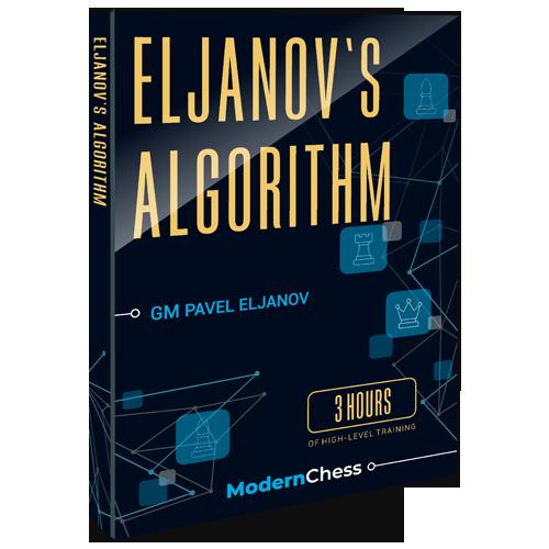 Eljanov's Algorithm with GM Pavel Eljanov
