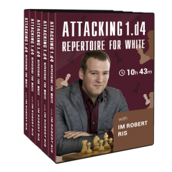 Attacking 1.d4 Repertoire for White with IM Robert Ris