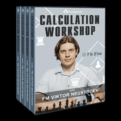 Calculation Workshop with FM Viktor Neustroev