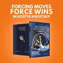 Forcing Moves Force Wins – IM Kostya Kavutskiy