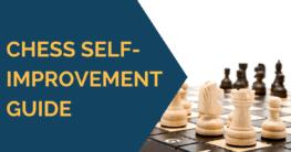 Chess Self Improvement Guide