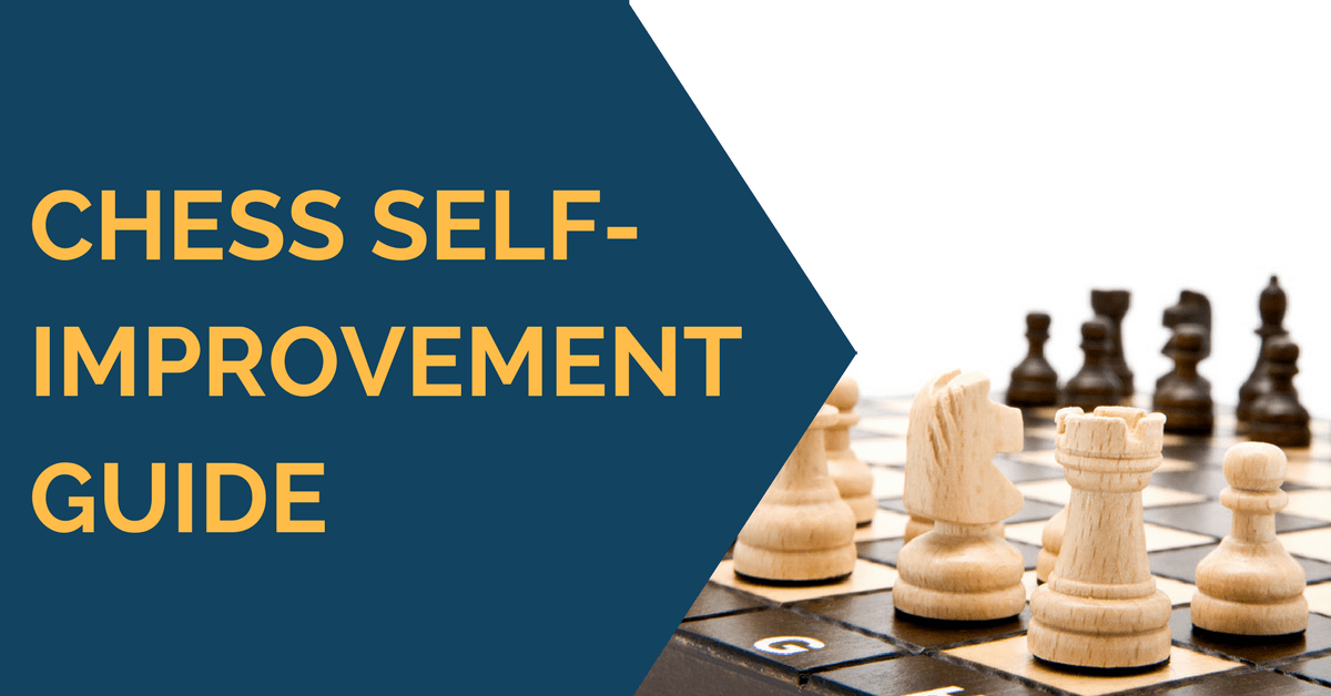 Chess Self Improvement Guide
