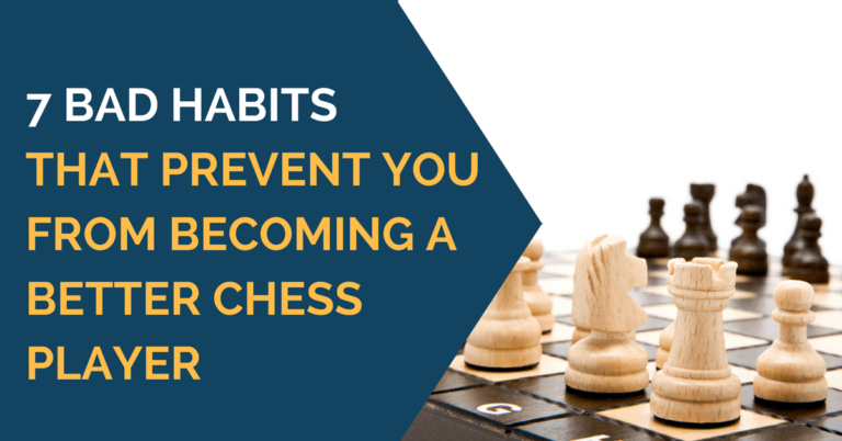 7 bad habits prevent you from winning chess
