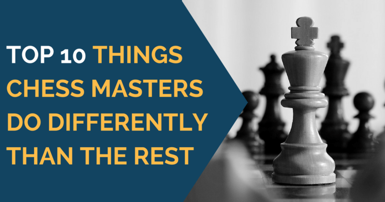 top 10 things chess masters do differently