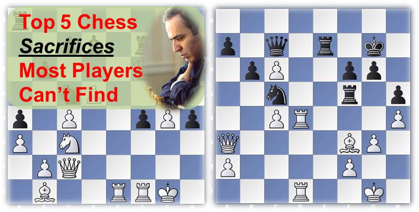 Top 5 Chess Sacrifices Most Players Cannot Find