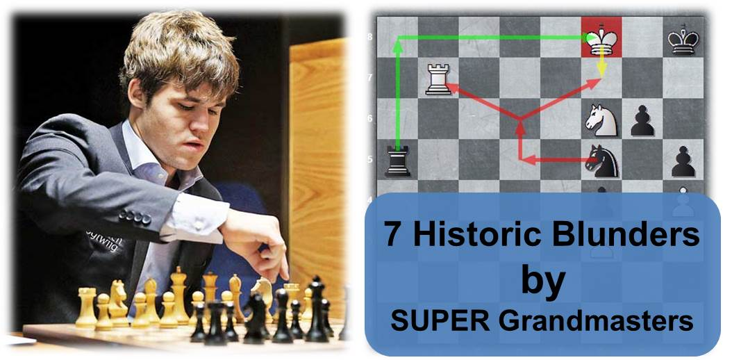 7 Historic Blunders by the Super Grandmasters