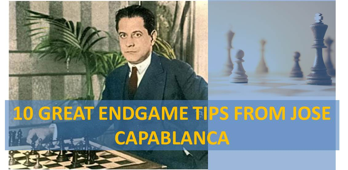 capablanca chess endgame tips