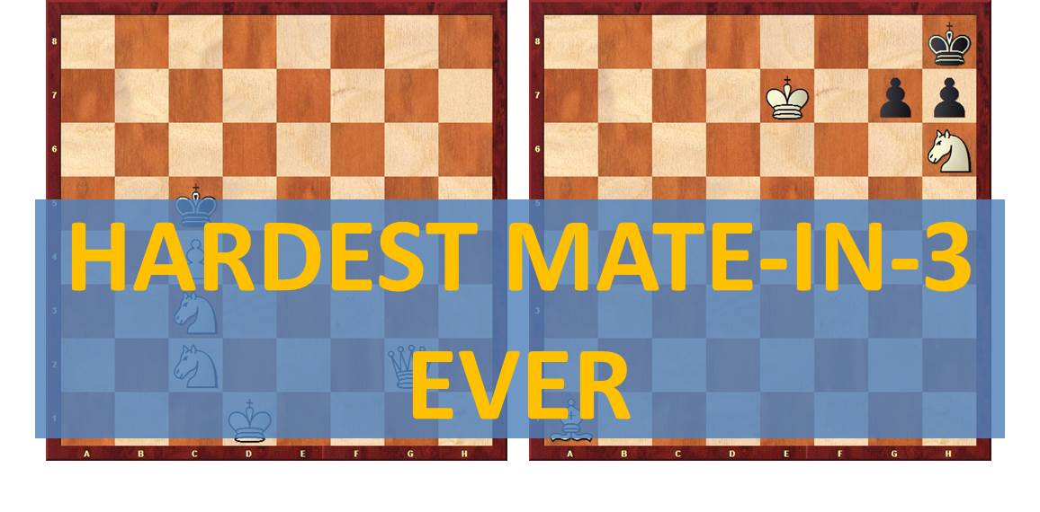 5 Hardest Mate-in-3 Ever