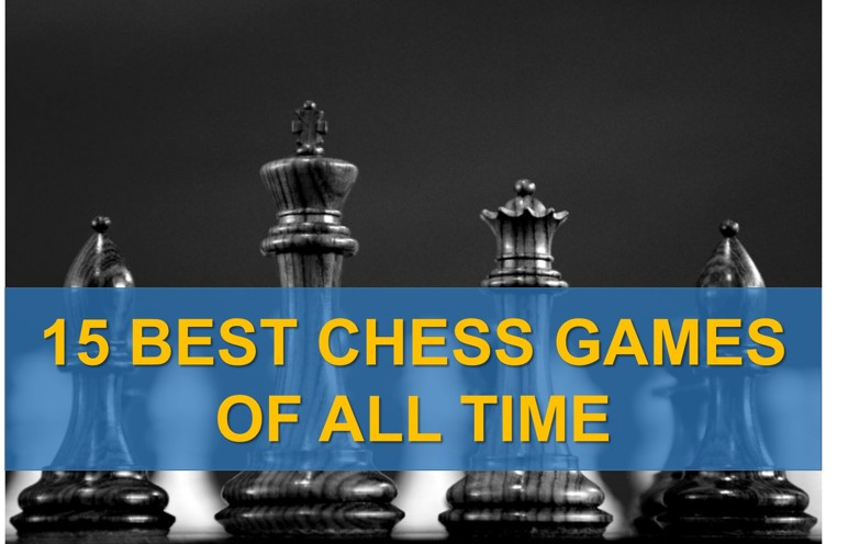 15 best chess games of all time