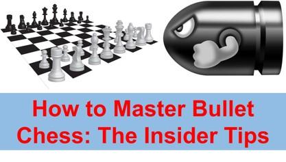 mastering bullet chess