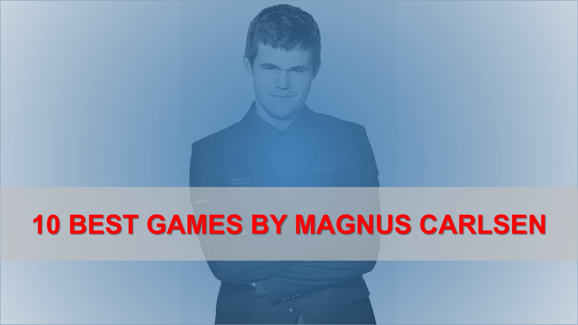 10 Best Games by Magnus Carlsen
