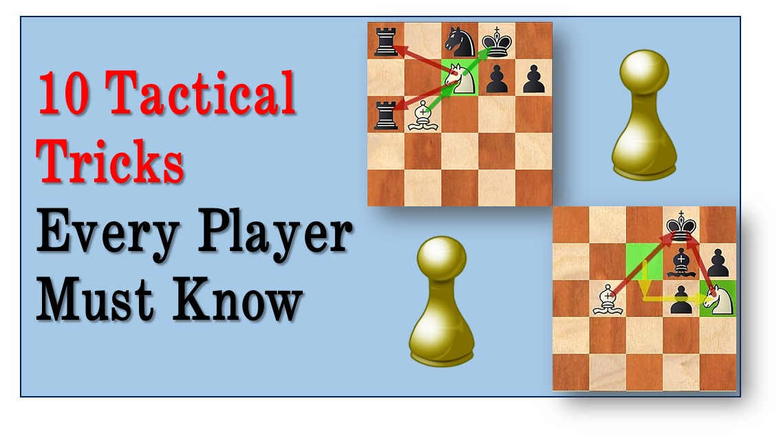 Top 10 Tactical Tricks Every Chess Player Must Know