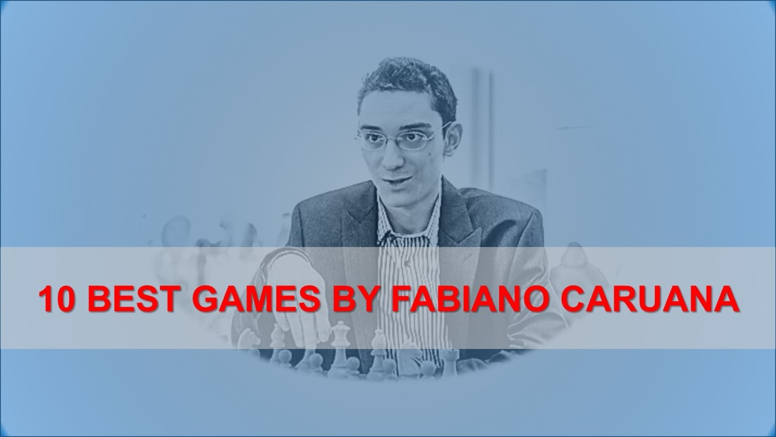 10 Best Games by Fabiano Caruana