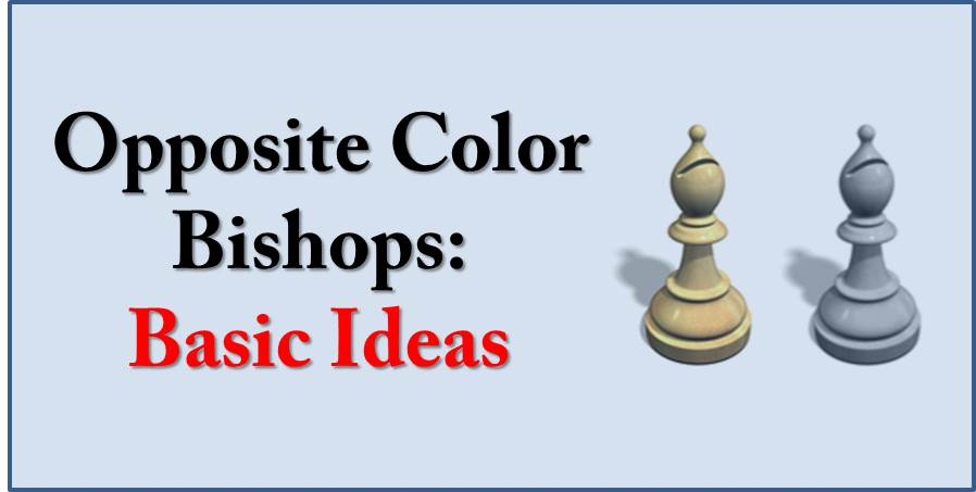 Opposite Color Bishops