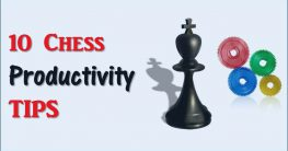 10 Tips for Becoming a More Productive Chess Player