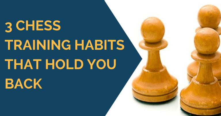 3 chess training habits
