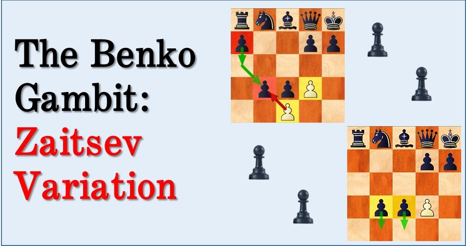 The Benko Gambit: Zaitsev Variation