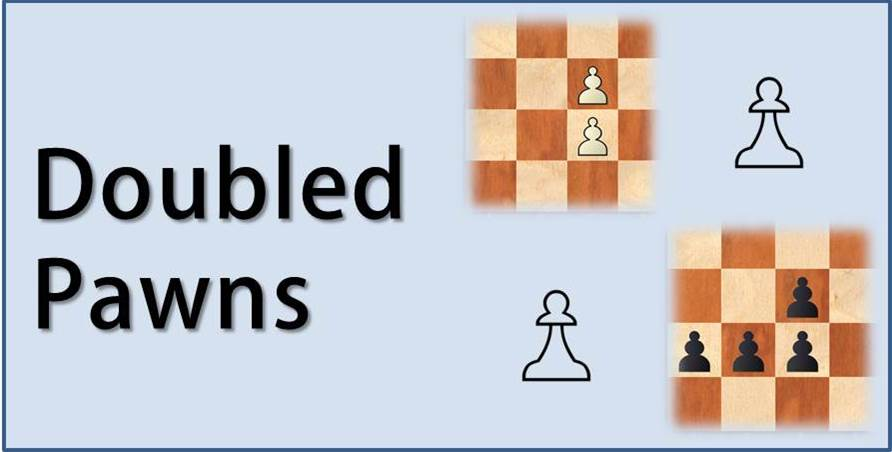 Doubled Pawns: Weakness or Strength – Part 1